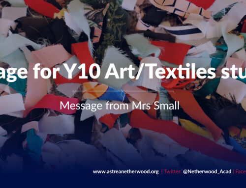 Message for Year 10 Art/Textiles students from Mrs Small